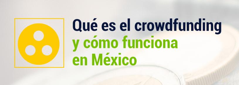 El crowdfunding en México, datos que debes saber