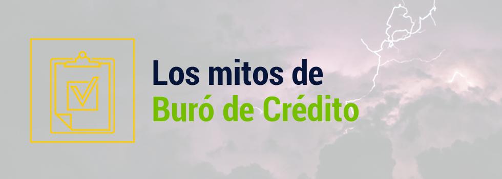 Adiós a los mitos del Buró de Crédito