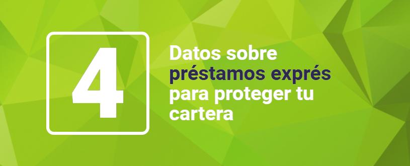 4 datos sobre préstamos exprés para proteger tu cartera